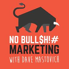 The No B******t Marketing Podcast