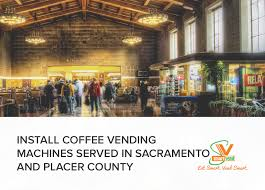 Vending Machines Sacramento Awesome Install Coffee Vending Machines Served In Sacramento And Placer
