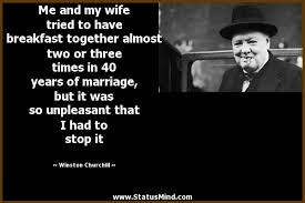 Winston Churchill Famous Quotes Custom Me And My Wife Tried To Have Breakfast Together StatusMind