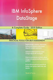Datastage Designer Guide Ibm Infosphere Datastage A Complete Guide 2019 Edition