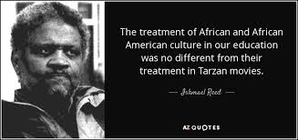 Famous African American Quotes Mesmerizing Ishmael Reed Quote The Gorgeous Famous African American Quotes