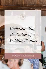 Duties Of An Event Planner Understanding The Duties Of A Wedding Planner Lucy Gallagher