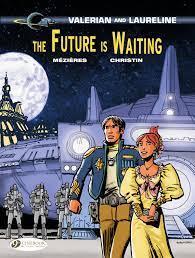 Valerian & Laureline - Volume 23 - The Future is Waiting eBook von Pierre  Christin – 9781800449978 |