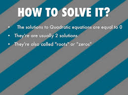 how to solve it the solutions to quadratic equations