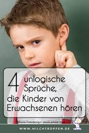 ᐅ 4 Unlogische Sprüche Die Kinder Von Erwachsenen Hören