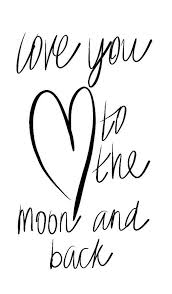 Quote I Love You To The Moon And Back Simple I Love You To The Moon And Back Words Quote Sayings Love
