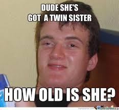 Twin Sister by meto.nikolovski.54 - Meme Center via Relatably.com
