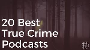 True Crime Podcast Charts 20 Best True Crime Podcasts Of 2018 Just In Time For Halloween