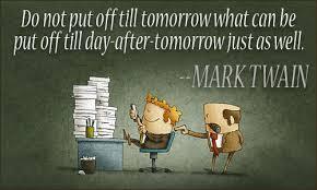 Procrastination Quotes Awesome Procrastination Quotes