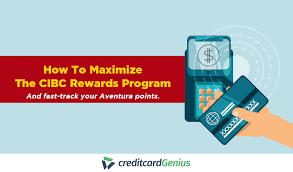 How To Maximize The Cibc Rewards Program Creditcardgenius