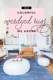 beautiful overdyed rugs colorful overdyed rugs we adore