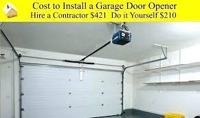 install garage door opener install garage doors cost to install garage door opener hanging repair brackets