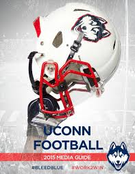 2015 Uconn Football Media Guide -- Second Edition By Uconn Divison ...