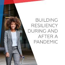 Building Resiliency During and After a Pandemic