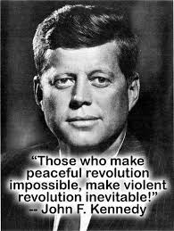 Revolution Quotes 66 Best JFK John F Kennedy Quote Those Who Make Peaceful Revolution