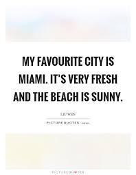 Miami Quotes Cool Miami Beach Quotes Sayings Miami Beach Picture Quotes