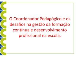 Resultado de imagem para Formação continuada de Coordenadores Pedagógicos 2019