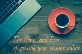 The Cons And Pros Of Posting Your Resume Online Need A New Gig