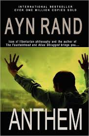 anthem by ayn rand ayn rand lives anthem ayn rand  anthem by ayn rand