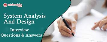 Top 250 System Analysis And Design Interview Questions Best
