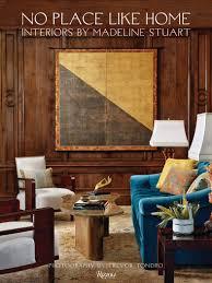 Madeline Stuart Interior Designer No Place Like Home Interiors By Madeline Stuart Madeline