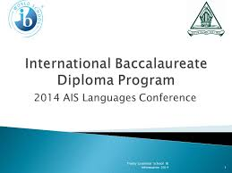 international baccalaureate diploma program ppt video online  international baccalaureate diploma program