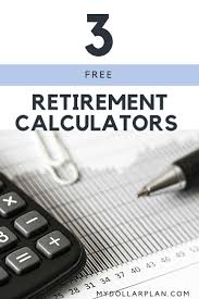 Free Retirement Calculator 3 Free Retirement Calculators You Should Try Right Now Pinterest