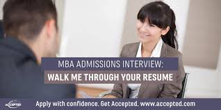 MBA Admissions Interview Walk Me Through Your Resume Accepted New Walk Me Through Your Resume