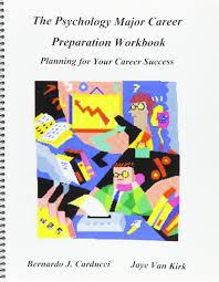 The Psychology Major Career Preparation Workbook Planning For