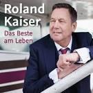 Bildergebnis f?r Album Roland Kaiser  Das Beste am Leben