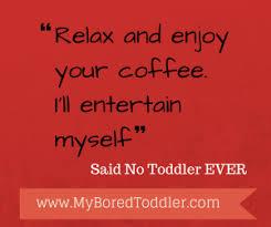 Toddler Quotes Fascinating Fun Toddler Quotes My Bored Toddler
