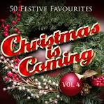 Christmas Is Coming, Vol. 4 (Fifty Festive Fav's)