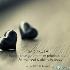 Sad Truth People Change Quotes Writings By Jwalitha U Kumar