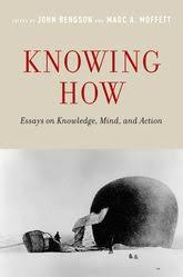 knowing how essays on knowledge mind and action oxford  knowing how essays on knowledge mind and action