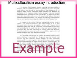 multiculturalism essay multiculturalism essay introduction research paper academic writing