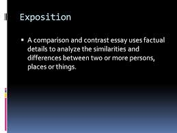 comparison and contrast ppt  2 exposition a comparison and contrast essay
