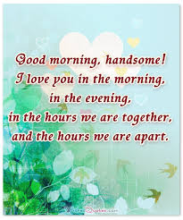 Good Morning My Handsome Man Quotes