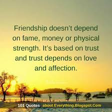 Friendship Doesn't Depend On Fame Money Or Physical Strength Unique Money And Friendship Quotes