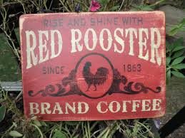 Rooster Kitchen Decorations Red Rooster Brand Coffee Coffee Sign Primitive Country