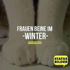 Frauen Beine Im Winter Lustige Winter Sprüche Status Sprüche