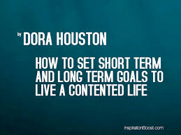 how to set short term and long term goals to live a contented life how to set short term and long term