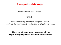 hello i m going to take you on a journey through the introductory  lets put it this way tobacco should be outlawed why