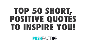 Top 40 Short Positive Quotes To Inspire You Impressive Short Quotes