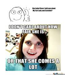 Overly Attached Girlfriend.. Watch Out! by johnjohn92 - Meme Center via Relatably.com