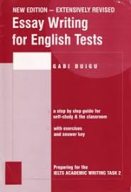 essay writing for english tests pdf com essay writing for english tests by gabi duigu is a preparing for the ielts academic writing task 2 gabi duigu introduces step by step guide for self study