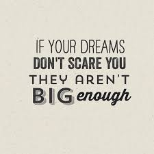 If Your Dreams Don T Scare You Quote Best of If Your Dreams Don't Scare You They Aren't Big Enough