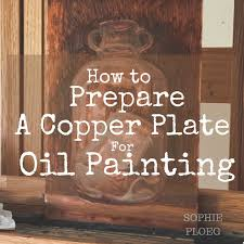 how to prepare a copper platefor oil painting