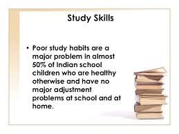 study skills study skills • poor study habits