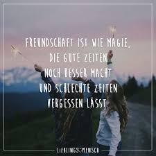Freundschaft Ist Wie Magie Die Gute Zeiten Noch Besser Macht Und