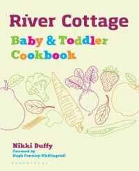 River Cottage Baby and Toddler Cookbook ... - Books Kinokuniya